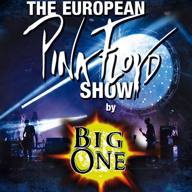Big One – The European Pink Floyd Show (Part 1) 03/02/2018 21.00
