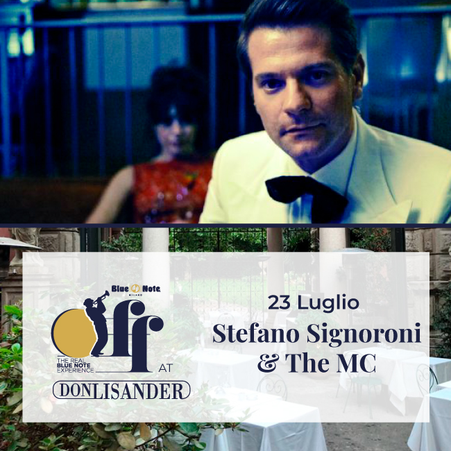 STEFANO SIGNORONI & THE MC- Blue Note Off at Don Lisander 23/07/2020 19.00