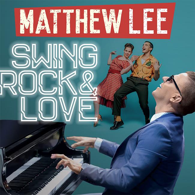 Matthew Lee – Swing, Rock and Love 03/10/2020 23.30