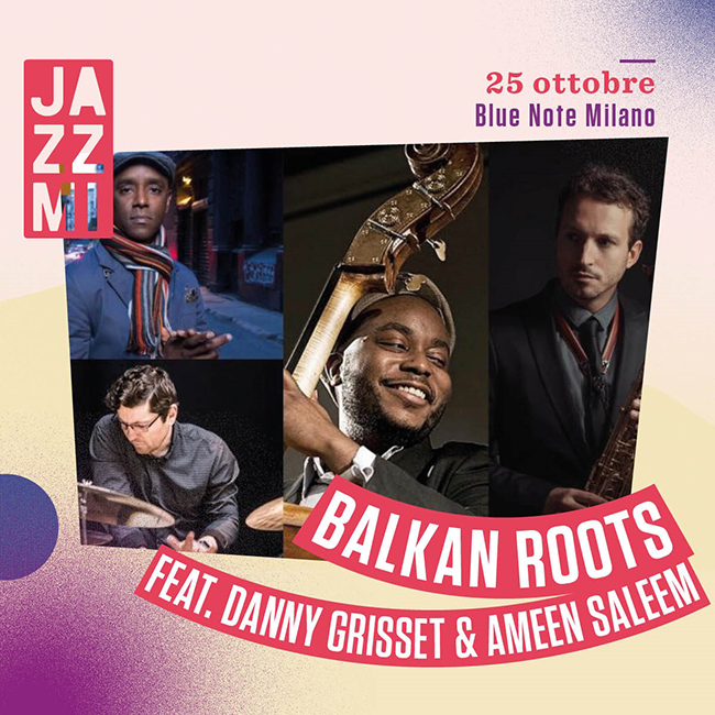 JAZZMI Balkan Roots feat. Danny Grissett & Ameen Saleem 25/10/2020 20.30