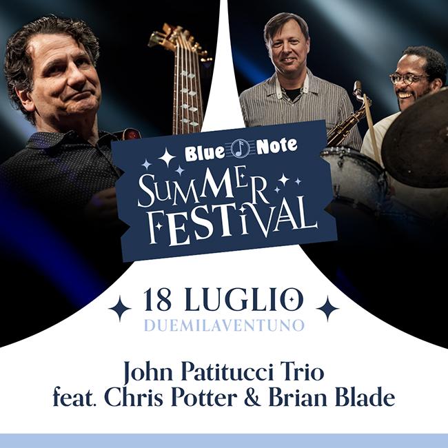 BLUE NOTE SUMMER FESTIVAL: John Patitucci Trio feat. Chris Potter & Brian Blade 18/07/2021 22.00