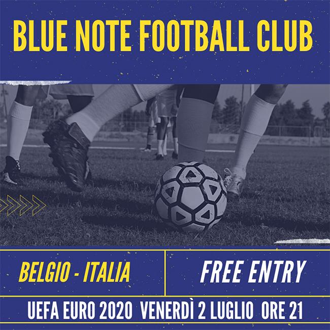 Blue Note Football Club – UEFA EURO 2020: BELGIO – ITALIA 02/07/2021 21.00