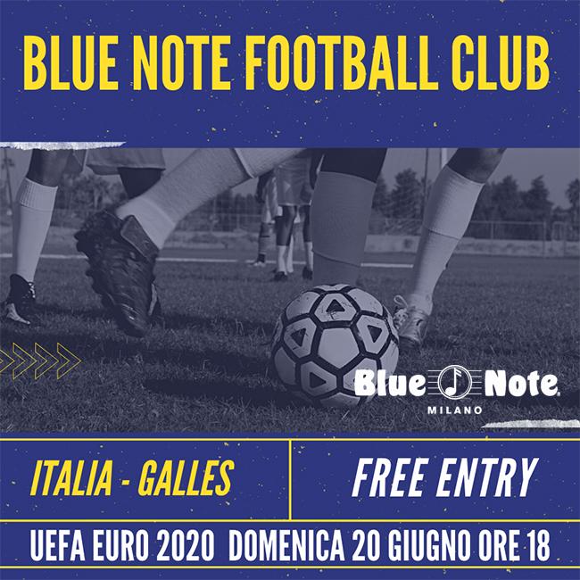 Blue Note Football Club – UEFA EURO 2020: ITALIA- GALLES 20/06/2021 18.00