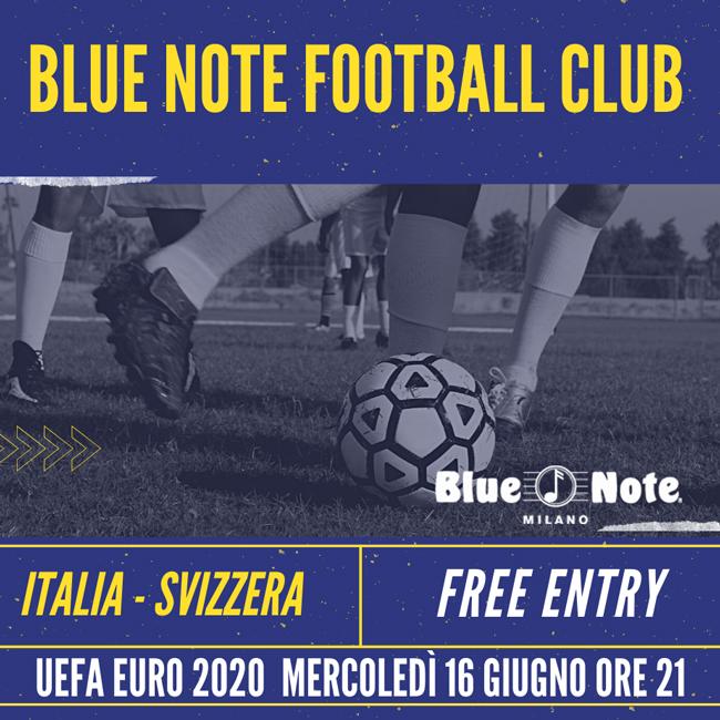 Blue Note Football Club – UEFA EURO 2020: ITALIA- SVIZZERA 16/06/2021 21.00