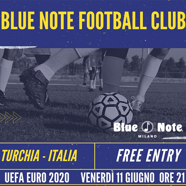 Blue Note Football Club – UEFA EURO 2020: ITALIA-TURCHIA 11/06/2021 21.00