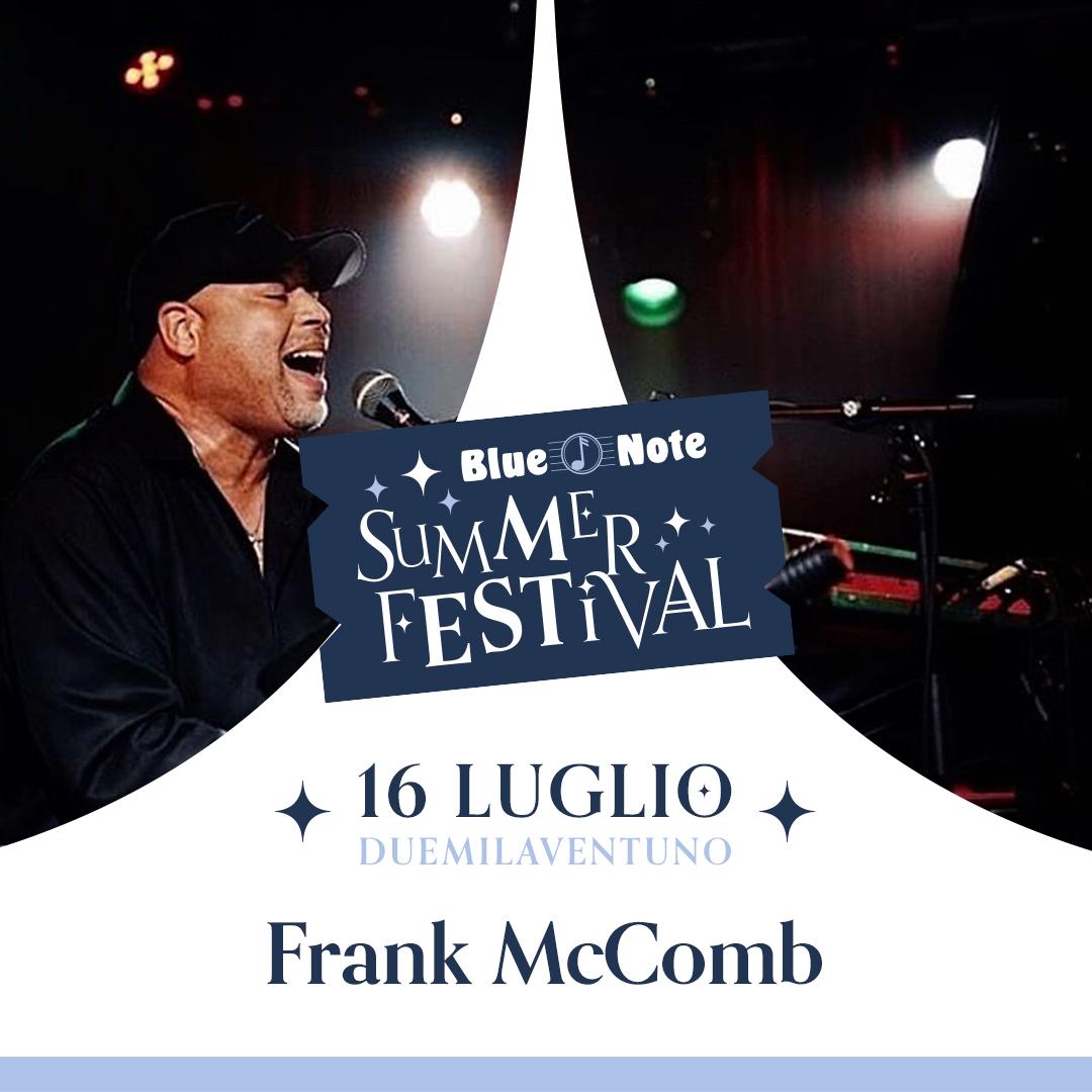 BLUE NOTE SUMMER FESTIVAL: Frank McComb, Marcello Sutera, Ricky Quagliato & Michele Monestiroli 16/07/2021 20.00
