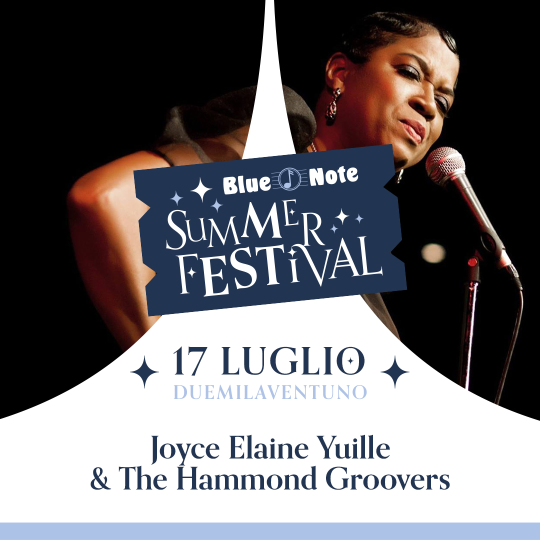 BLUE NOTE SUMMER FESTIVAL: Joyce Elaine Yuille & The Hammond Groovers 17/07/2021 20.00