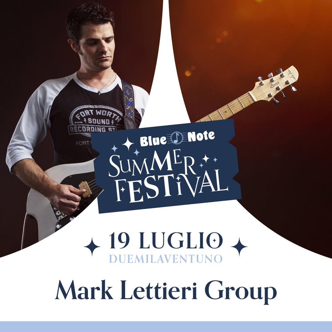 BLUE NOTE SUMMER FESTIVAL: Mark Lettieri Group 19/07/2021 20.00
