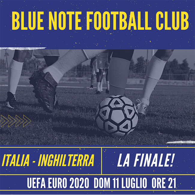 Blue Note Football Club – UEFA EURO 2020: ITALIA – INGHILTERRA 11/07/2021 21.00