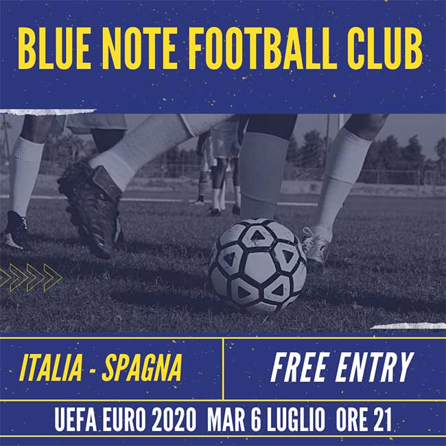 Blue Note Football Club – UEFA EURO 2020:  ITALIA – SPAGNA 06/07/2021 21.00