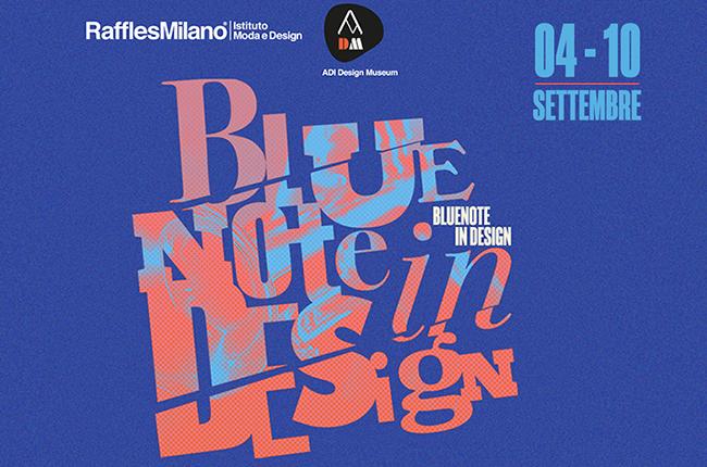 Blue Note in Design – Dal 4 al 10 Settembre